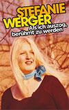 Stefanie Werger - Als ich auszog, berühmt zu werden